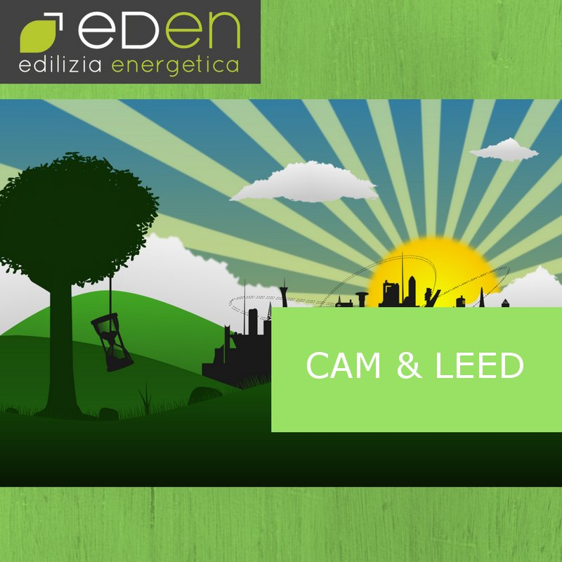 Criteri ambientali minimi CAM e LEED