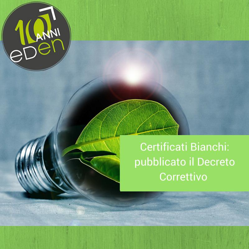 Certificati Bianchi: pubblicato in Gazzetta il Decreto Correttivo
