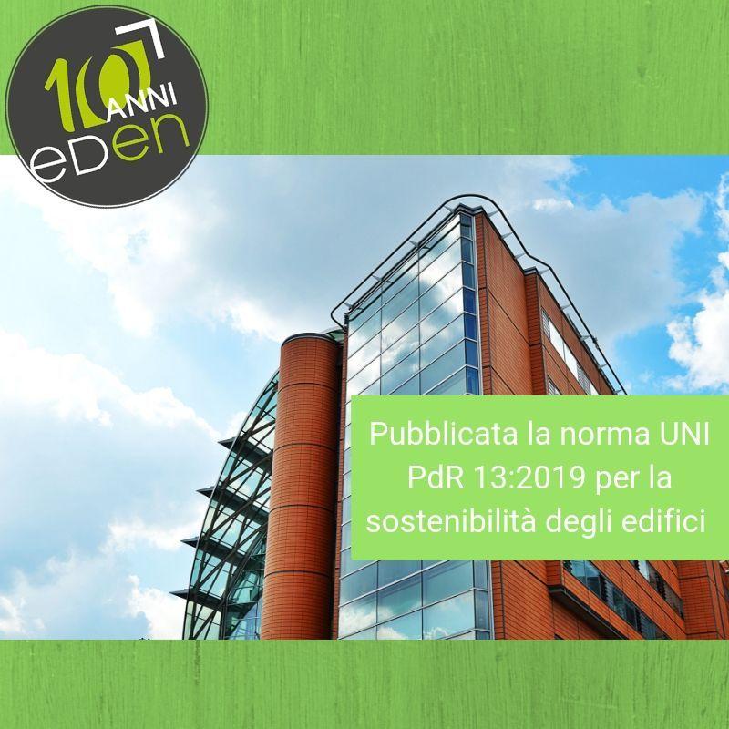 Sostenibilità edilizia: pubblicata la nuova UNI PdR 13:2019