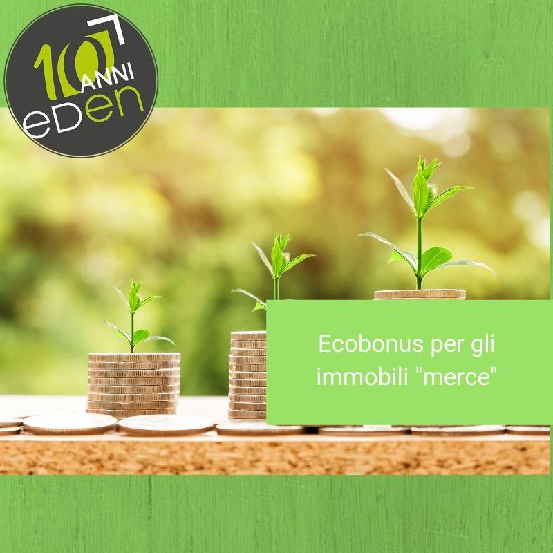 """Ecobonus: è valido anche per gli immobili """"merce"""""""