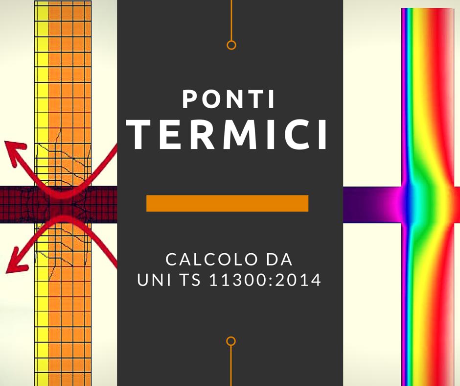 Il calcolo dei Ponti Termici da UNI TS 11300:2014