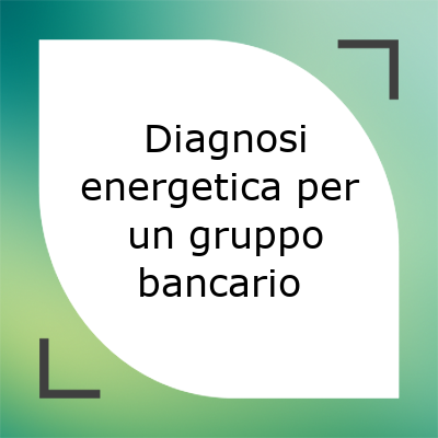 Diagnosi energetica banca