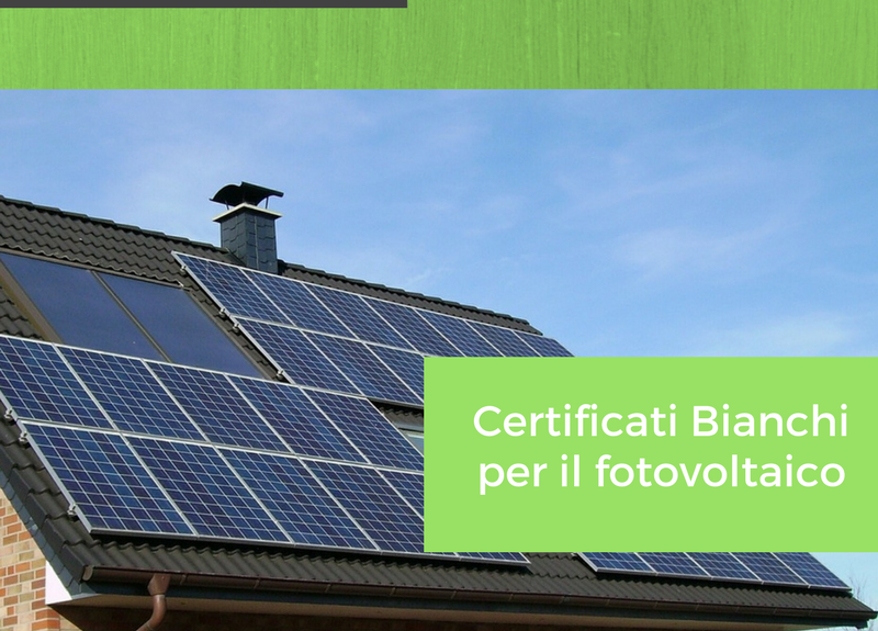 certificati bianchi fotovoltaico