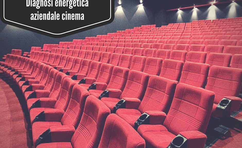 Diagnosi energetica aziendale del cinema