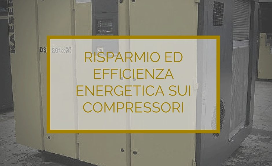 Risparmio ed efficienza energetica sui compressori